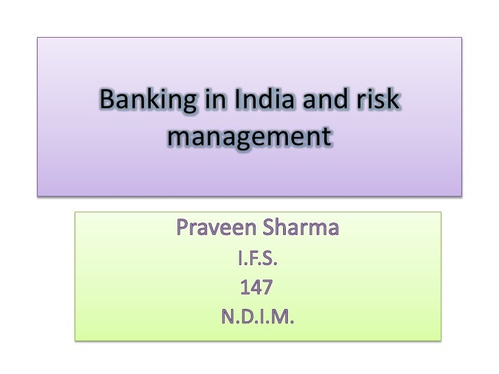Banking in India and risk     management