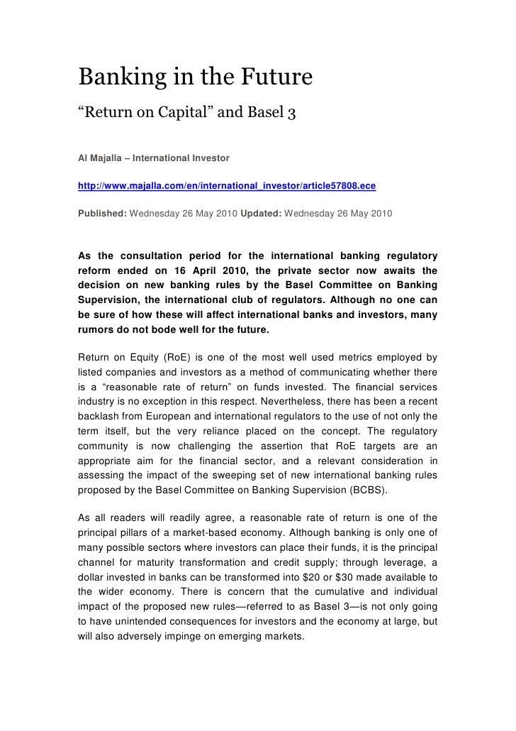 "Banking in the Future<br />""Return on Capital"" and Basel 3<br />Al Majalla – International Investor<br />http://www.majall..."