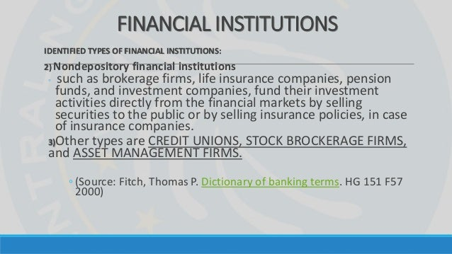 different types of financial institutions in Since the 2008 financial this article will explain what risk is and some of the different types of risk that banks and other financial institutions are.