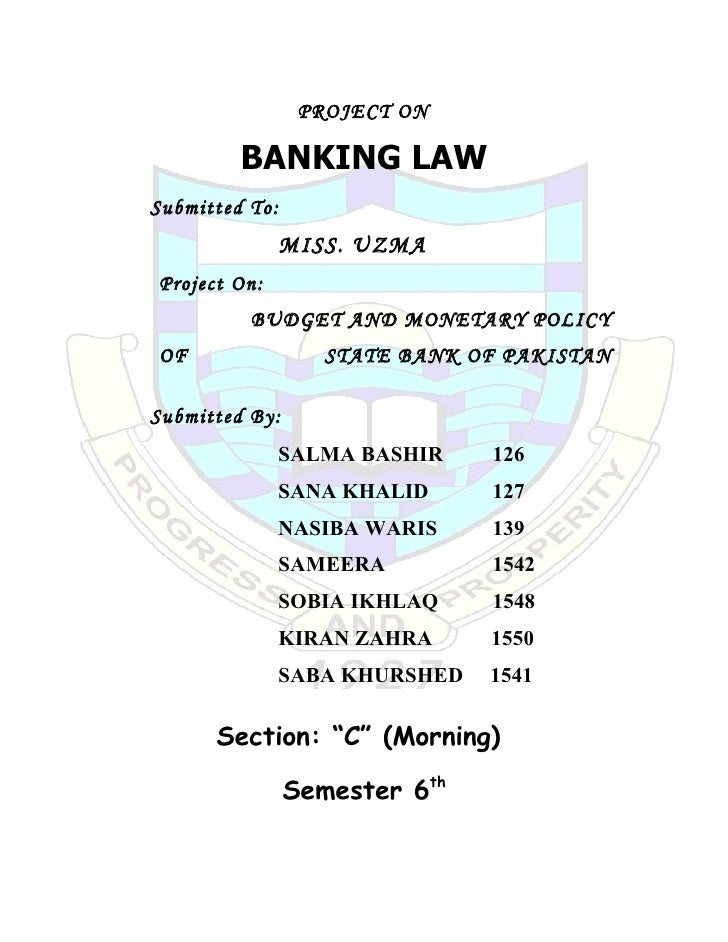 PROJECT ON           BANKING LAW Submitted To:                 MISS. UZMA Project On:           BUDGET AND MONETARY POLICY...
