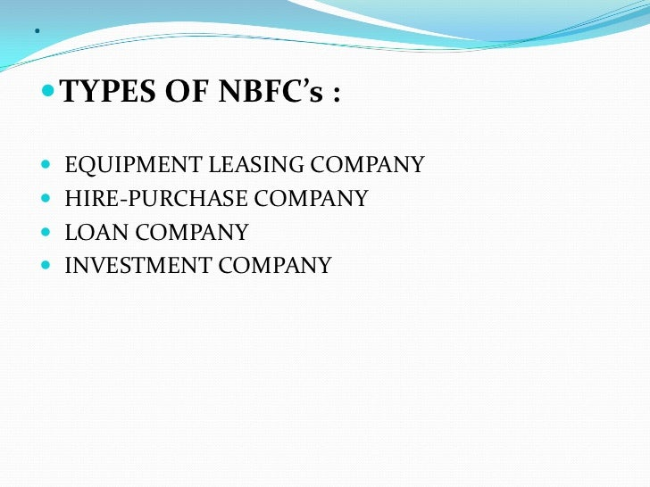 banking licenses for the nbfcs a necessary Checklist for nbfcs, non banking financial company-micro finance institutions (nbfc-mfis), non banking financial company-factoring institutions (nbfc-factors) and core investment companies (cics) please refer to the application for seeking certificate of registration from the reserve bank and  bank can, if necessary, call for any further.