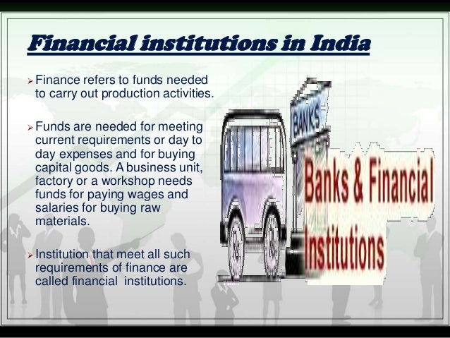 bank as a financial institution Here is an overview of some of the major categories of financial institutions and  their roles in the financial system commercial banks commercial banks accept.