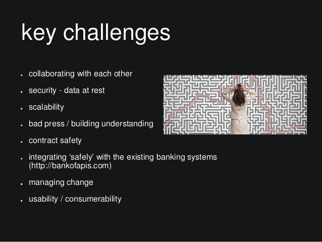 key challenges collaborating with each other security - data at rest scalability bad press / building understanding contra...