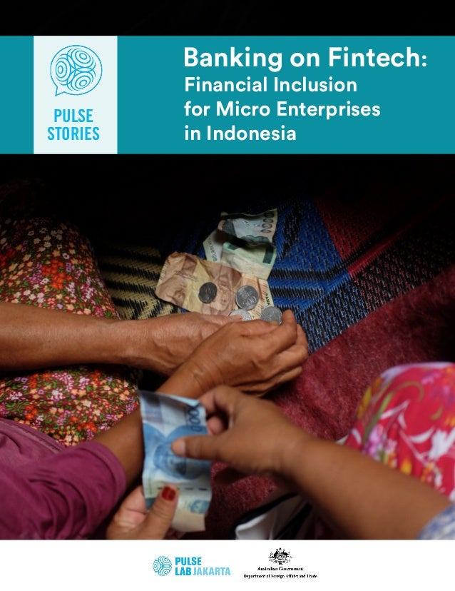 Financial Inclusion for Micro Enterprises in Indonesia Banking on Fintech: PULSE STORIES