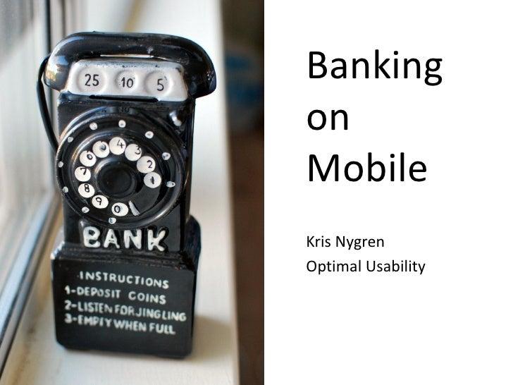 BankingonMobileKris NygrenOptimal Usability