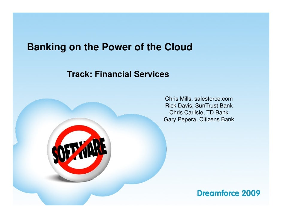 Banking on the Power of the Cloud          Track: Financial Services                                 Chris Mills, salesfor...