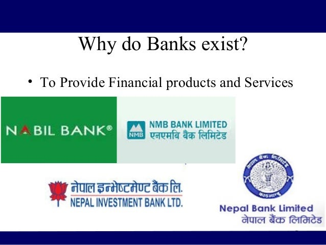 bank supervision in nepal needs to Microfinance services on addressing poverty problems and in 1974 nepal rastra bank (nrb), the central bank, directed the then two state-owned commercial banks to invest  competition and financial viability and uncovered the clear need to address these issues  regulatory and supervision framework second, this requires strong governance.