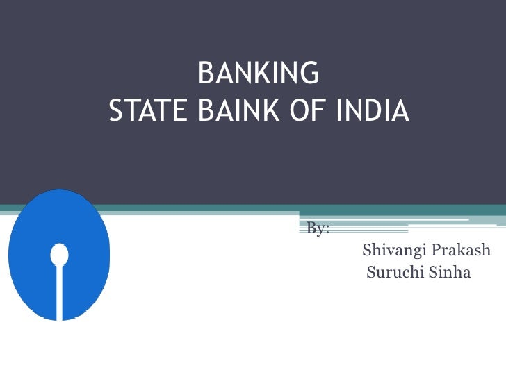BANKINGSTATE BAINK OF INDIA<br />                                                                         By:<br />Shivang...