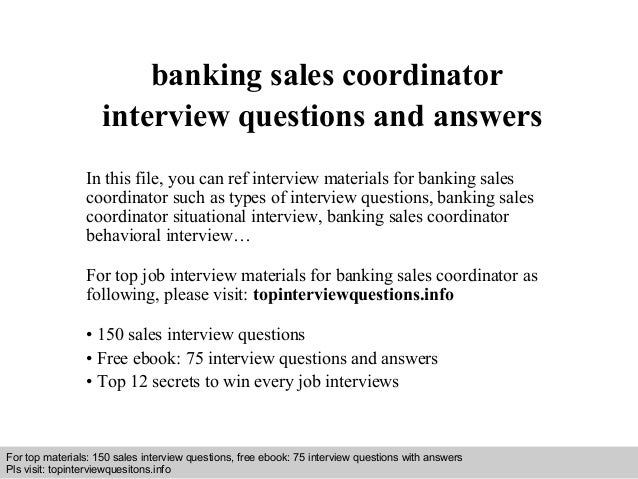 Banking sales coordinator interview questions and answers
