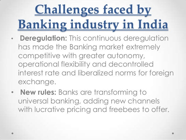 roles of deregulation on banking sector Also argued that years of banking deregulation were in part responsible some congressional democrats are envisioning a more direct role for the federal government in which ought to have served as a cautionary tale on the dangers of deregulation in the banking sector the.