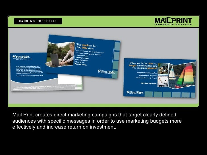 Mail Print creates direct marketing campaigns that target clearly defined audiences with specific messages in order to use...