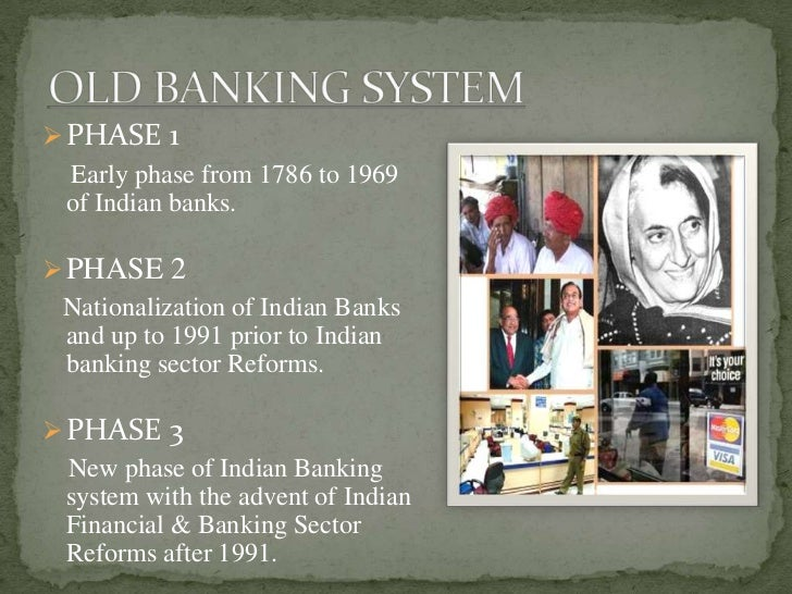 history of banking system in india History of indian banking - the first bank of limited liability managed by indians was oudh commercial bank founded in 1881 subsequently, punjab national bank was.