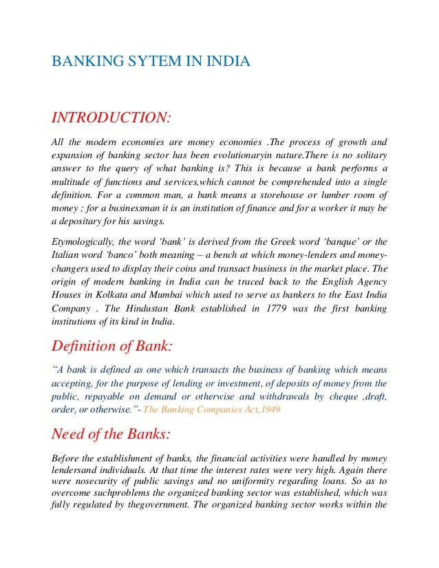BANKING SYTEM IN INDIA  INTRODUCTION: All the modern economies are money economies .The process of growth and expansion of...