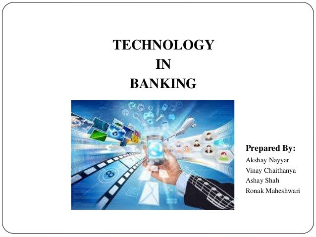 inpact of information technology in banking The impact of information technology on the education sector in afghanistan (english) abstract the education system was one of the biggest casualties of the three decade old war in afghanistan.