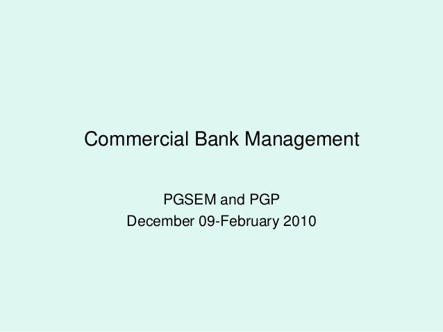 Commercial Bank Management PGSEM and PGP December 09-February 2010