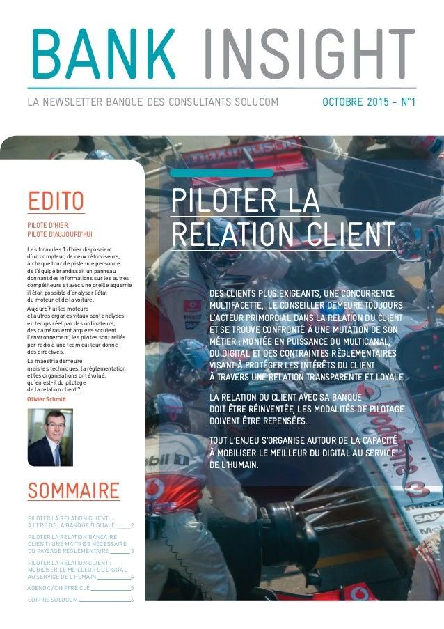 bank insightoctobre 2015 - N°1La newsletter Banque des consultants Solucom piloter la relation client Des clients plus exi...
