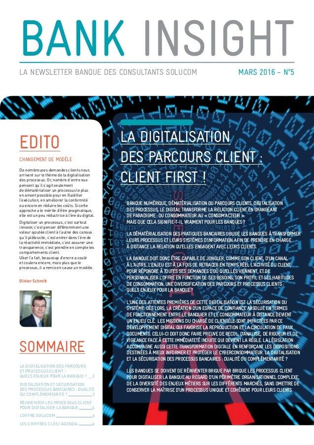 bank insightmars 2016 - N°5La newsletter Banque des consultants Solucom la digitalisation des parcours client : client fir...