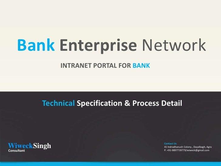 Bank Enterprise Network              INTRANET PORTAL FOR BANK        Technical Specification & Process Detail             ...