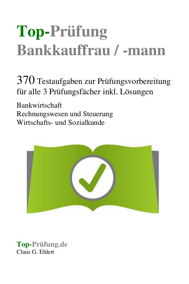 Top-Prüfung Bankkauffrau / -mann 370 Testaufgaben zur Prüfungsvorbereitung für alle 3 Prüfungsfächer inkl. Lösungen Bankwi...