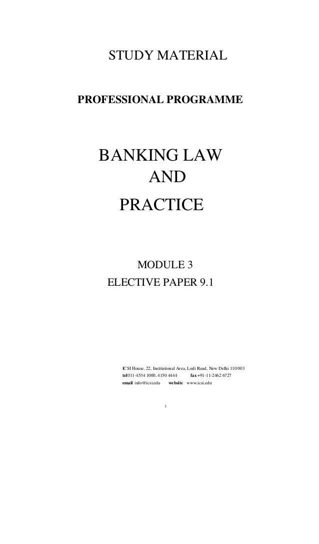 STUDY MATERIAL PROFESSIONAL PROGRAMME BANKING LAW AND PRACTICE MODULE 3 ELECTIVE PAPER 9.1 ICSI House, 22, Institutional A...
