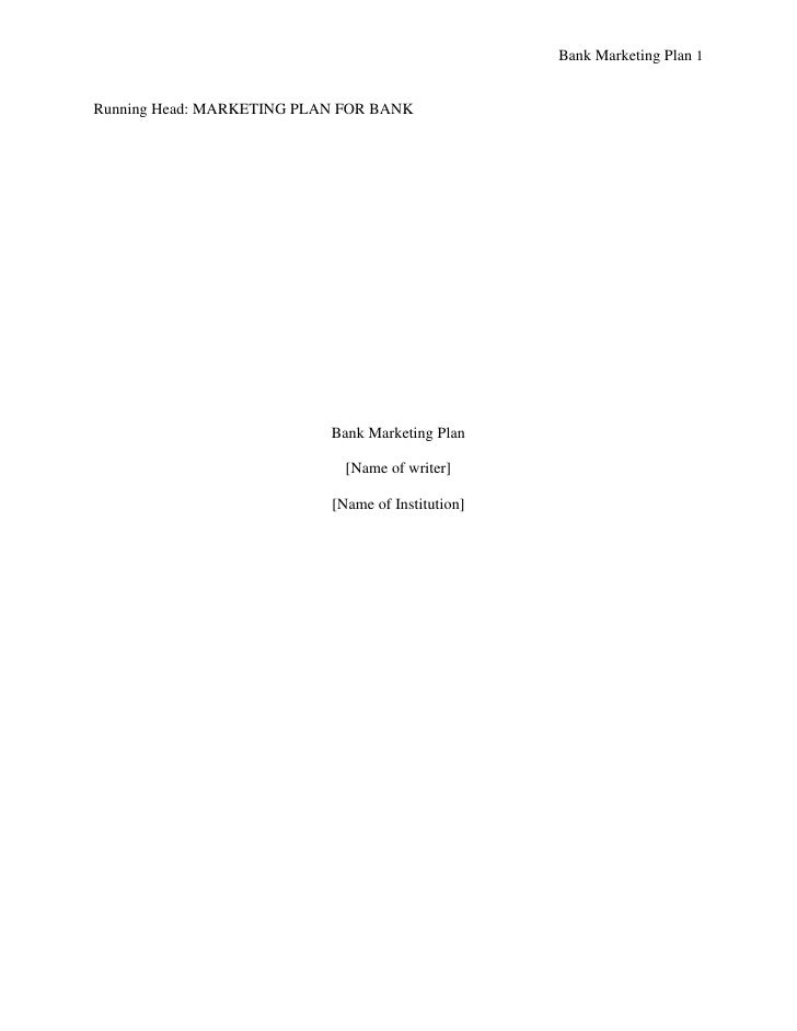 Running Head: MARKETING PLAN FOR BANK<br />Bank Marketing Plan <br />[Name of writer]<br />[Name of Institution]<br />Bank...