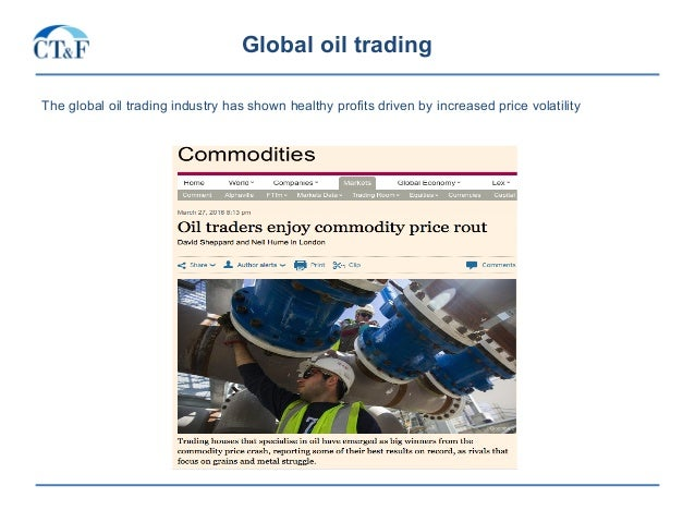 Global oil trading The global oil trading industry has shown healthy profits driven by increased price volatility