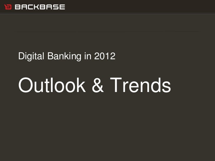 Customer Experience Solutions. Delivered.   1Digital Banking in 2012Outlook & Trends