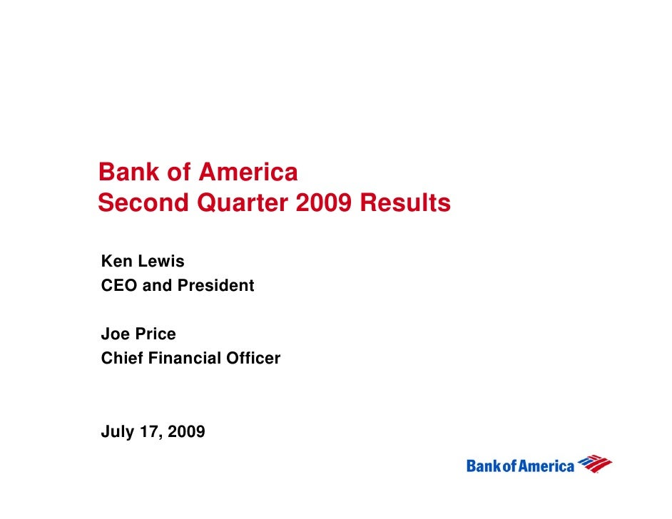 Bank of America Second Quarter 2009 Results  Ken Lewis CEO and President  Joe Price Chief Financial Officer    July 17, 20...