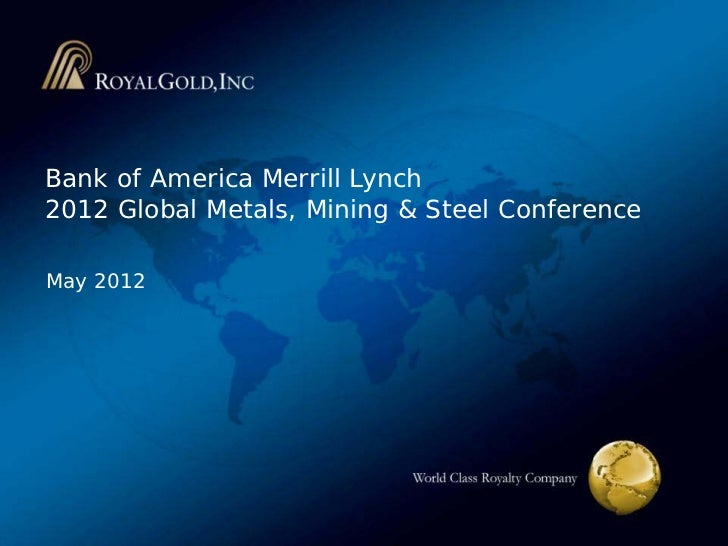 Bank of America Merrill Lynch2012 Global Metals, Mining & Steel ConferenceMay 2012                                   World...