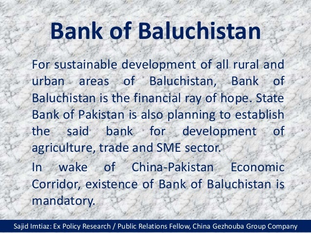 Bank of Baluchistan For sustainable development of all rural and urban areas of Baluchistan, Bank of Baluchistan is the fi...