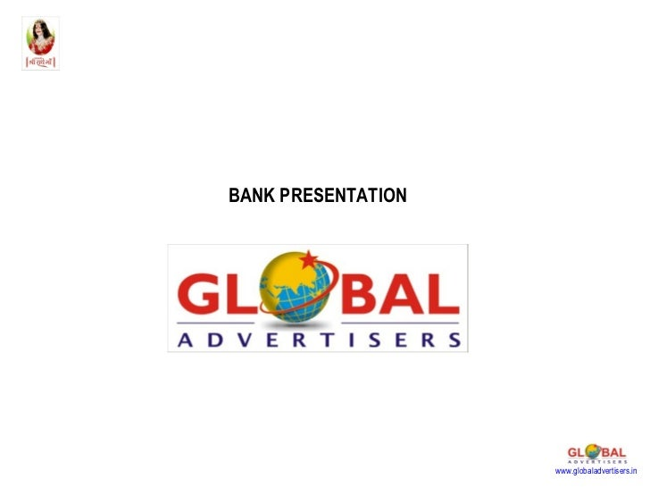 BANK PRESENTATION                    www.globaladvertisers.in