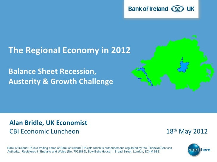 The Regional Economy in 2012Balance Sheet Recession,Austerity & Growth Challenge Alan Bridle, UK Economist CBI Economic Lu...