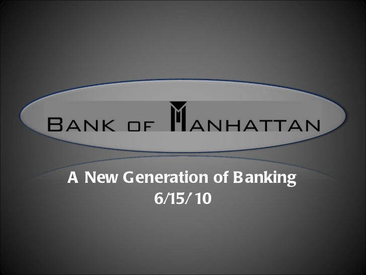 A New Generation of Banking 6/15/'10