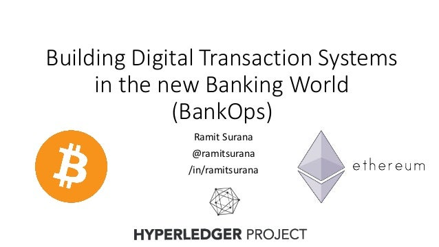 Building Digital Transaction Systems in the new Banking World (BankOps) Ramit Surana @ramitsurana /in/ramitsurana