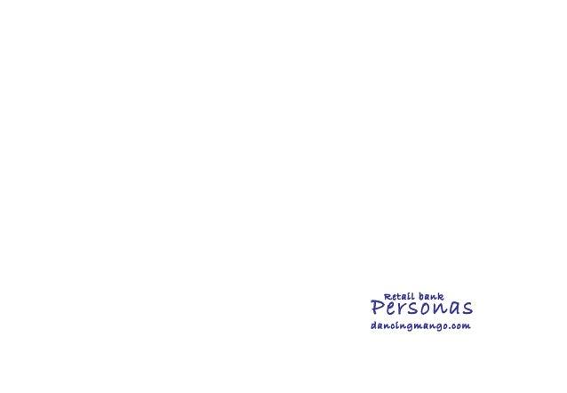 Personas dancingmango.com Retail bank