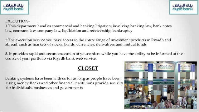 Closure or Closet 1. Financial Performance – Riyadh Bank has achieved SR 951 million as net income upto 31 march 2013 as c...