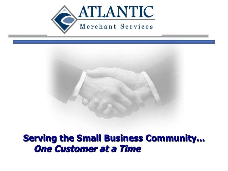 Serving the Small Business Community...  One Customer at a Time