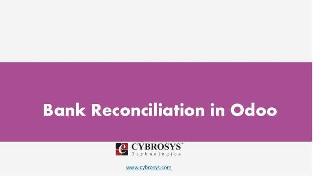 www.cybrosys.com Bank Reconciliation in Odoo
