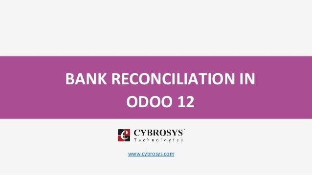 BANK RECONCILIATION IN ODOO 12 www.cybrosys.com