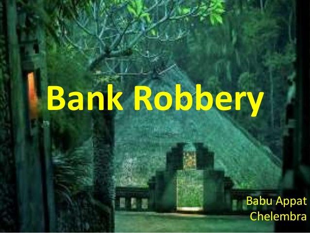 Bank RobberyBabu AppatChelembra