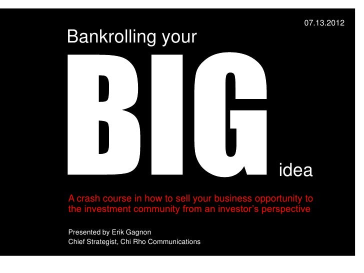 07.13.2012Bankrolling your                                                 ideaA crash course in how to sell your business...