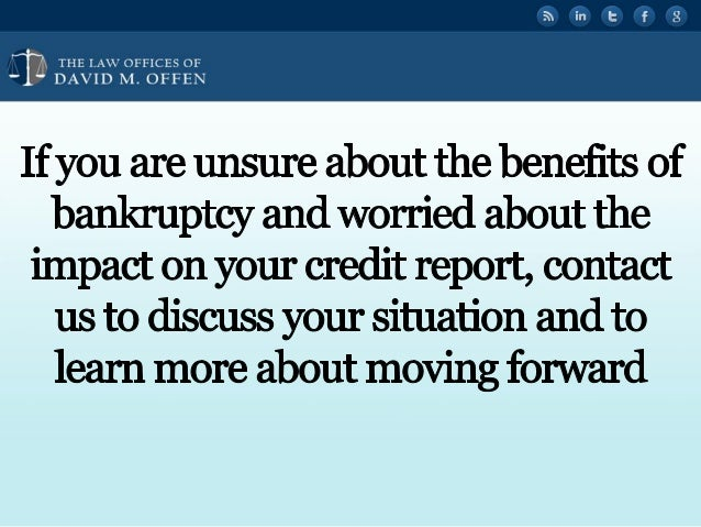 N A TTTTTT w OFFICES OF ' DAVID M.  OFFEN  If you are unsure about the benefits of bankruptcy and worried about the impact ...