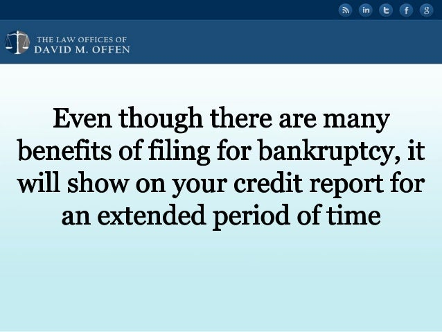 N fl TTTTTT w OFFICES OF ' DAVID M.  OFFEN  Even though there are many benefits of filing for bankruptcy,  it will show on yo...