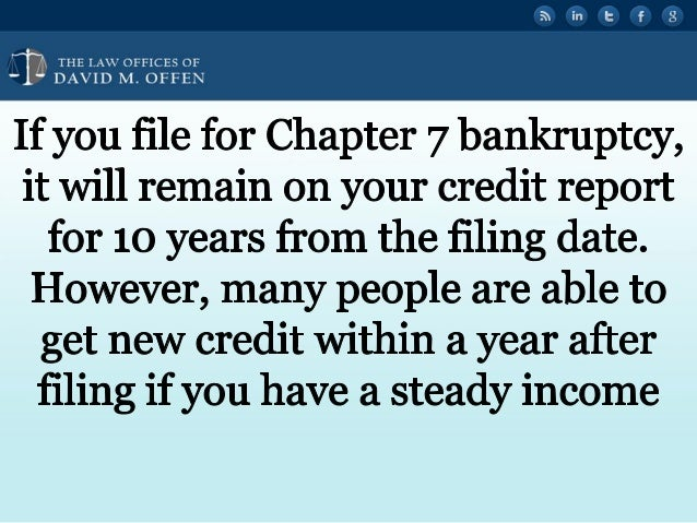 """N A THE I. A' OFFICES OF """" DAVID M.  OFFEN     If you file for Chapter 7 bankruptcy,  it will remain on your credit report ..."""