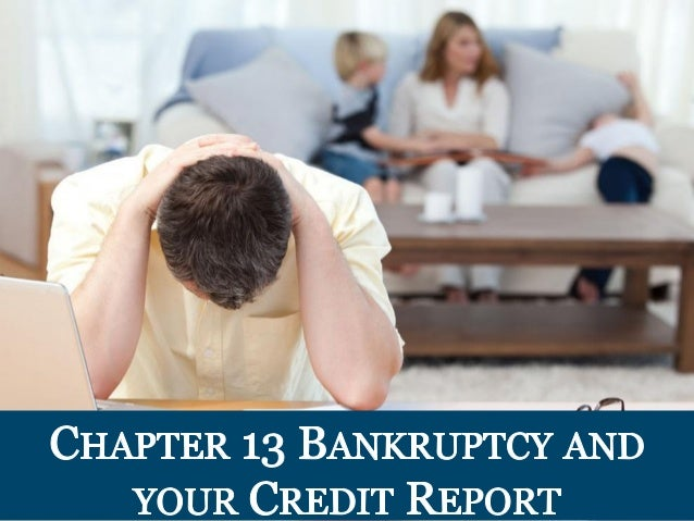 """.. ,/' '"""" J   """"  CHAPTER 13 BANKRUPTCY AND YOUR CREDIT REPORT     J1."""
