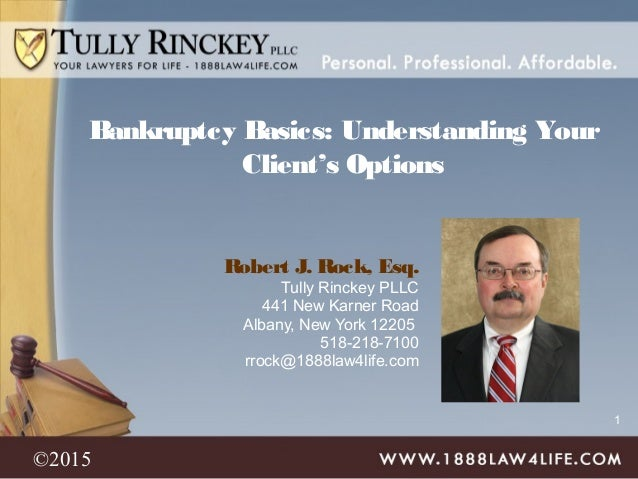 1 Robert J. Rock, Esq. Tully Rinckey PLLC 441 New Karner Road Albany, New York 12205 518-218-7100 rrock@1888law4life.com B...