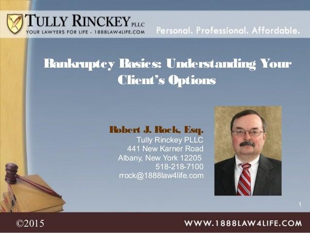 1 Robert J. Rock, Esq. Tully Rinckey PLLC 441 New Karner Road Albany, New York 12205 518-218-7100 rrock@1888law4life.com B...