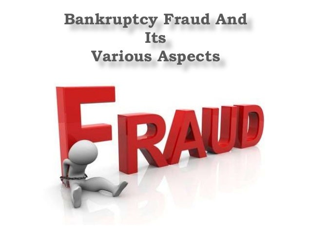 bankruptcy fraud Bankruptcy fraud is a federal crime that occurs when a person knowingly and fraudulently commits certain prohibited acts in connection with their bankruptcy case.