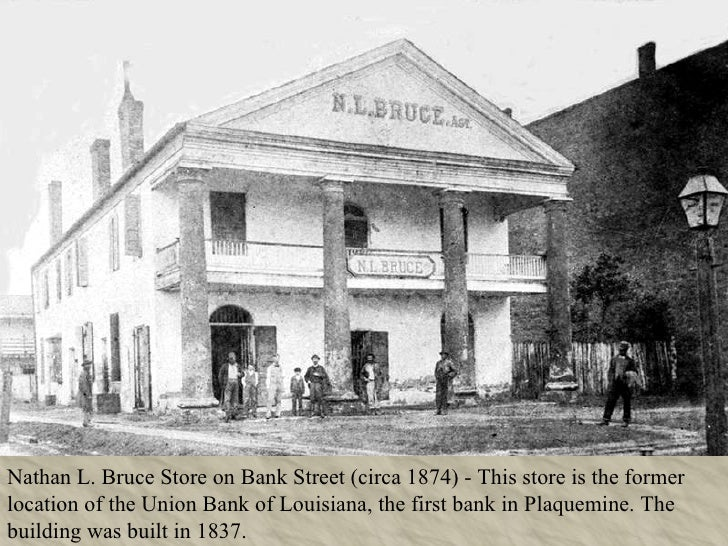 Nathan L. Bruce Store on Bank Street (circa 1874) - This store is the former location of the Union Bank of Louisiana, the ...