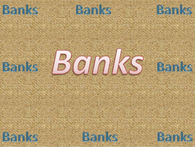 • A bank is an institution that is set up  for borrowing, issuing, exchanging  , taking deposits, safeguarding, or  handli...